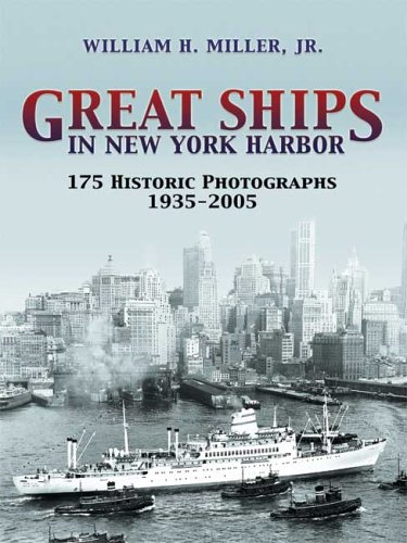 Great Ships in New York Harbor: 175 Historic Photographs, 1935-2005 (Dover Maritime) - William H. Jr. Miller