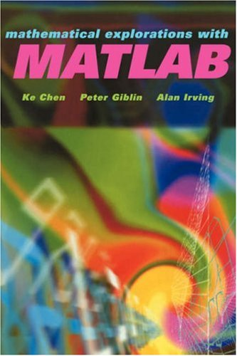 Mathematical Explorations with MATLAB - K. Chen; Peter J. Giblin; A. Irving