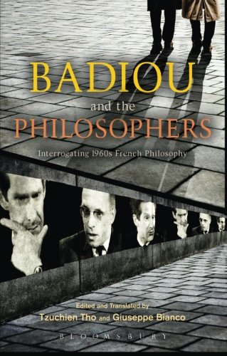 Badiou and the Philosophers: Interrogating 1960s French Philosophy - Tzuchien Tho; Giuseppe Bianco