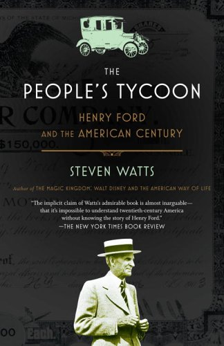 The People's Tycoon: Henry Ford and the American Century - Steven Watts