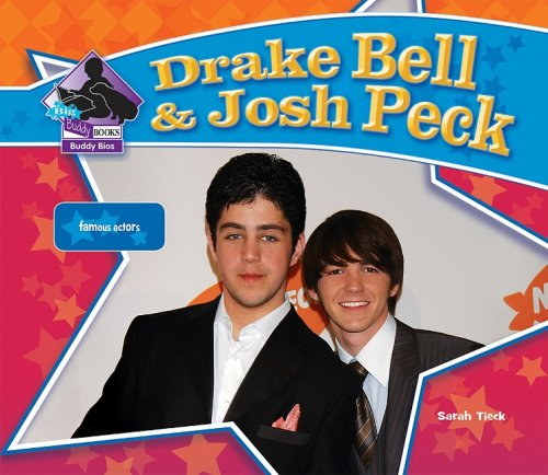 Drake Bell  &  Josh Peck (Big Buddy Biographies) - Sarah Tieck