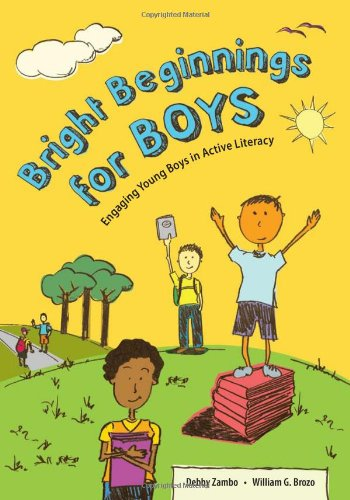 Bright Beginnings for Boys: Engaging Young Boys in Active Literacy - Debby Zambo; William G. Brozo