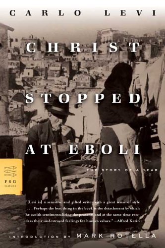 Christ Stopped at Eboli: The Story of a Year (FSG Classics) - Carlo Levi