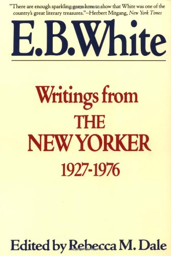 Writings from The New Yorker 1927-1976 - E. B. White