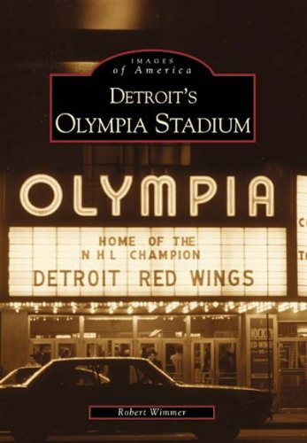 Detroit's  Olympia  Stadium   (MI)  (Images  of  America) - Robert Wimmer