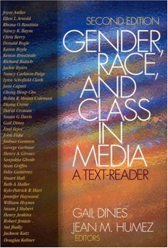 Gender, Race, and Class in Media: A Text-Reader - Gail Dines; Jean M. (McMahon) Humez