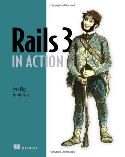 Rails 3 in Action - Ryan Bigg; Yehuda Katz