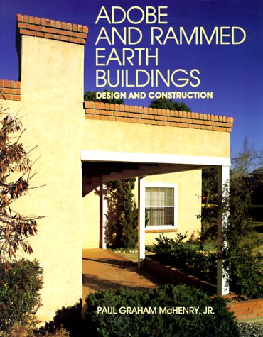 Adobe and Rammed Earth Buildings: Design and Construction - Paul Graham McHenry