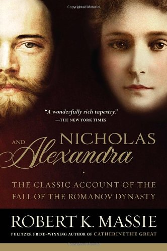 Nicholas and Alexandra: The Classic Account of the Fall of the Romanov Dynasty - Robert K. Massie