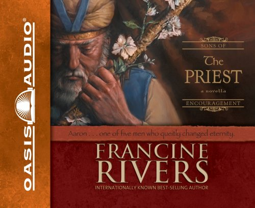 The Priest: Aaron (Sons of Encouragement Series #1) - Francine Rivers