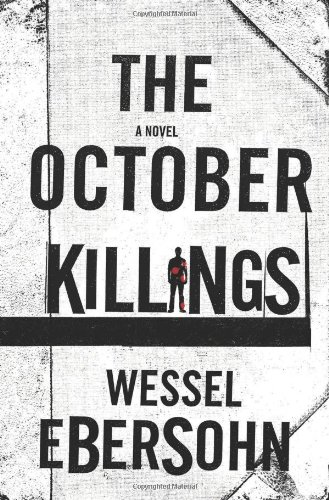 The October Killings (Abigail Bukula Mysteries) - Wessel Ebersohn