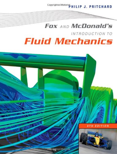 Fox and McDonald's Introduction to Fluid Mechanics - Philip J. Pritchard