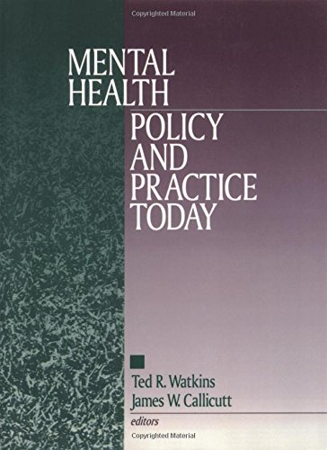 Mental Health Policy and Practice Today (Perspectives on Psychotherapy) - Ted R. Watkins; James W. Callicutt