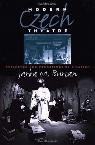 Modern Czech Theatre: Reflector and Conscience of a Nation (Studies Theatre Hist  &  Culture) - Jarka M. Burian