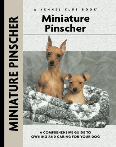 Miniature Pinscher: A Comprehensive Guide to Owning and Caring for Your Dog - Charlotte Schwartz