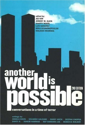 Another World Is Possible - Beka Economopoulos; Jeremy Glick; Walidah Imarisha; Sanchez Luis; Shaffy Moeel