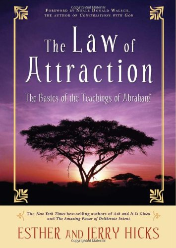 The Law of Attraction: The Basics of the Teachings of Abraham - Esther Hicks, Jerry Hicks