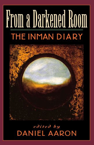 From a Darkened Room: The Inman Diary - Arthur C. Inman