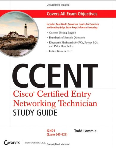 CCENT: Cisco Certified Entry Networking Technician Study Guide: ICND1 (Exam 640-822) - Todd Lammle