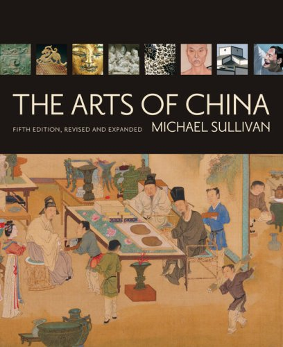 The Arts of China, Fifth Edition, Revised and Expanded - Mich?l Sullivan