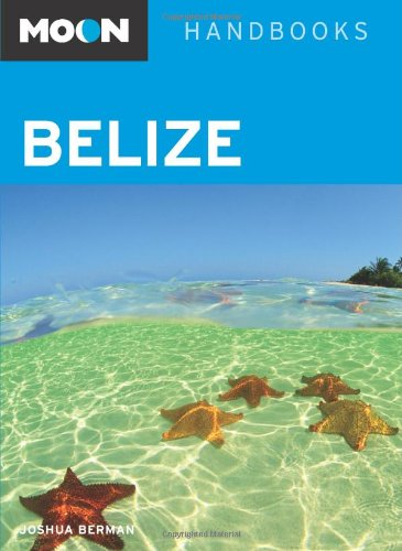 Moon Belize (Moon Handbooks) - Joshua Berman