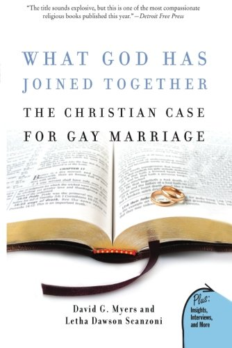 What God Has Joined Together: The Christian Case for Gay Marriage - David G., PhD Myers; Letha Dawson Scanzoni