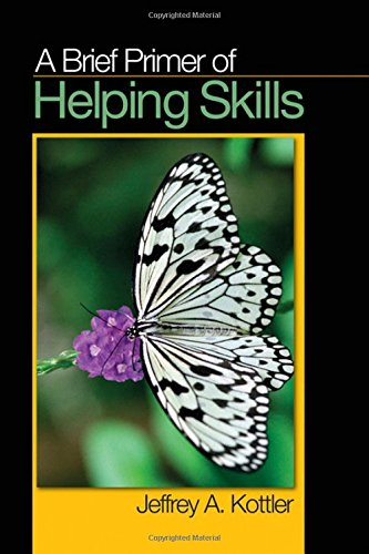 A Brief Primer of Helping Skills - Jeffrey A. Kottler