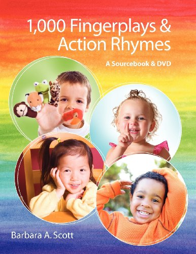 1,000 Fingerplays  &  Action Rhymes: A Sourcebook and DVD - Barbara Scott