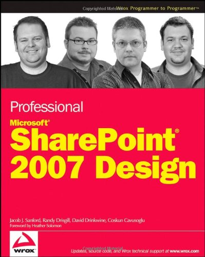 Professional SharePoint 2007 Design - Jacob J. Sanford; Randy Drisgill; David Drinkwine; Coskun Cavusoglu