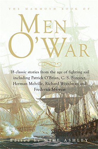 The Mammoth Book of Men O' War: Stories from the Glory Days of Sail - unknown