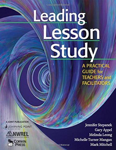 Leading Lesson Study: A Practical Guide for Teachers and Facilitators - Jennifer Stepanek; Gary Appel; Melinda Leong; Michelle Turner Mangan; Mark Mitchell