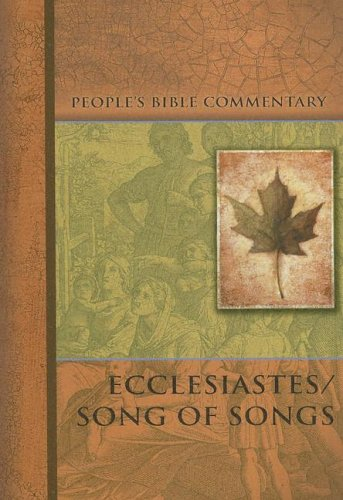 Ecclesiastes/Song of Songs (People's Bible Commentary) - Roland C. Ehlke