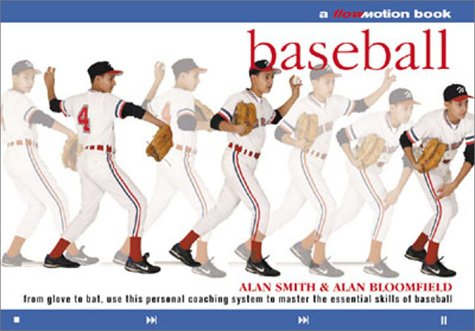 Baseball: A Personal Coaching System to Help You Master All the Essential Skills - Alan Smith; Alan Bloomfield