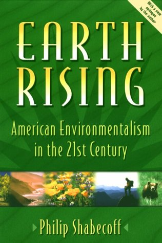 Earth Rising: American Environmentalism In The 21St Century - Philip Shabecoff
