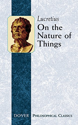 On the Nature of Things (De Rerum Natura) (Philosophical Classics) - Titus Lucretius Carus