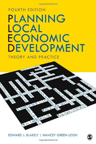 Planning Local Economic Development: Theory and Practice - Edward J. (James) Blakely; Nancey G. (Green) Leigh