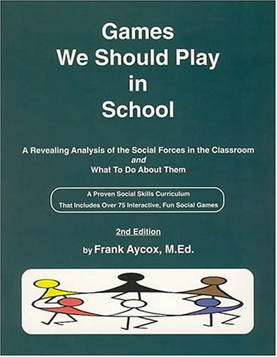 Games We Should Play In School - Frank Aycox