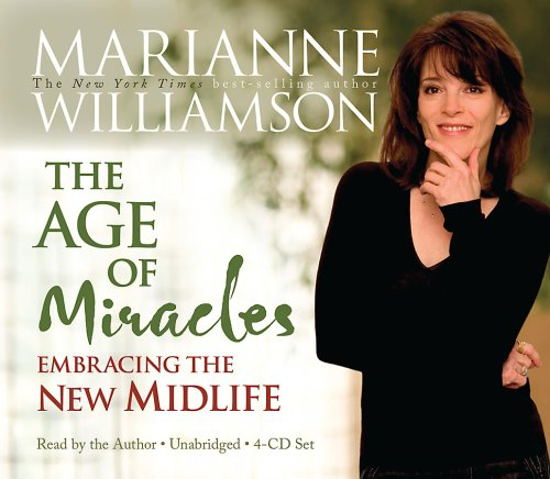 Age of Miracles: Embracing the New Midlife - Marianne Williamson