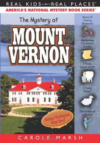 The Mystery at Mount Vernon (Real Kids! Real Places!) - Carole Marsh