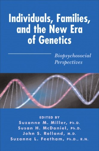 Individuals, Families, and the New Era of Genetics: Biopsychosocial Perspectives - Susan H. McDaniel; Suzanne M. Miller; John S. Rolland