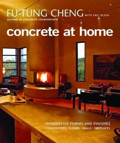 Concrete at Home: Innovative Forms and Finishes - Fu-Tung Cheng, Eric Olsen