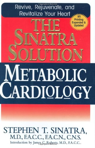 The Sinatra Solution: Metabolic Cardiology - Stephen T. Sinatra