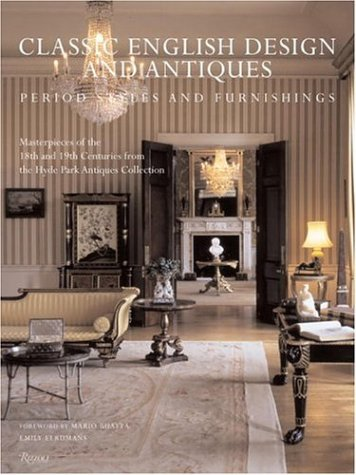 Classic English Design and Antiques: Period Styles and Furniture - Hyde Park Antiques Collection; Emily Eerdmans