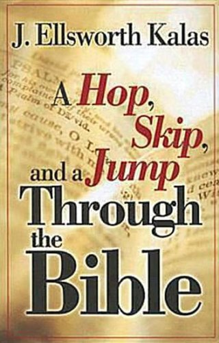 A Hop, Skip, and a Jump Through the Bible - J. Ellsworth Kalas