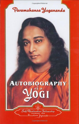 Autobiography of a Yogi (Self-Realization Fellowship) - Paramahansa Yogananda