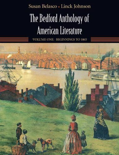 The Bedford Anthology of American Literature, Volume One: Beginnings to 1865 - Susan Belasco, Linck Johnson