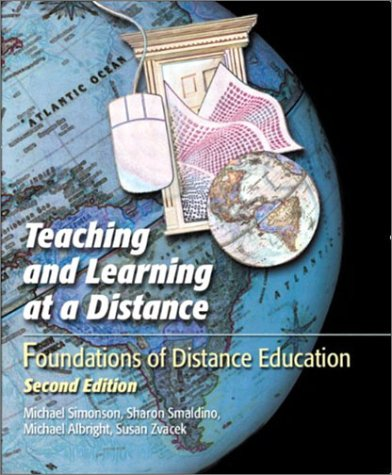 Teaching and Learning at a Distance: Foundations of Distance Education (2nd Edition) - Michael Simonson; Sharon E. Smaldino; Michael J. Albright; Susan Zvacek