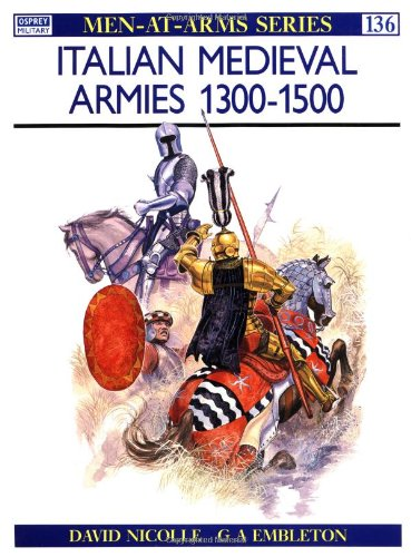 Italian Medieval Armies 1300-1500 - David Nicolle