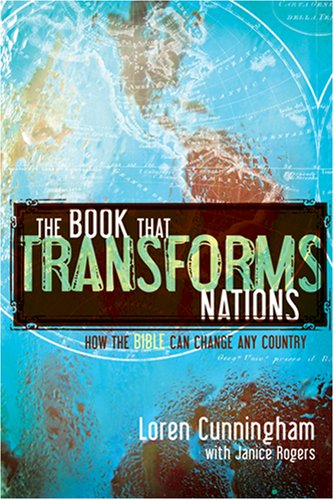 The Book That Transforms Nations: The Power of the Bible to Change Any Country - Loren Cunningham, Janice Rogers