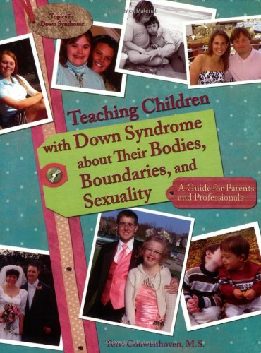 Teaching Children with Down Syndrome about Their Bodies, Boundaries, and Sexuality (Topics in Down Syndrome) - Terri Couwenhoven